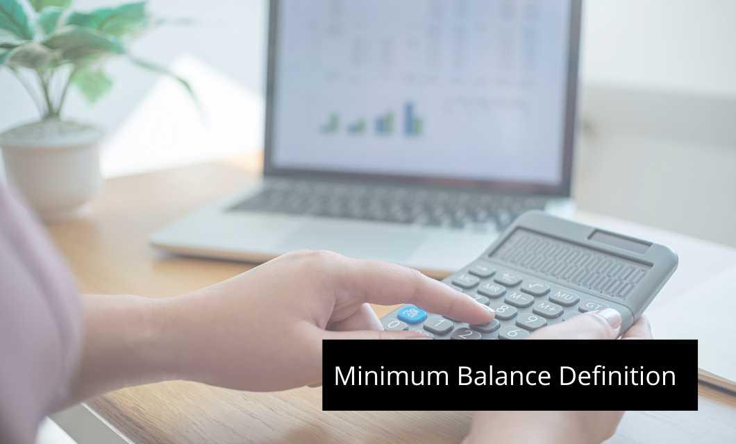 Minimum Balance Definition