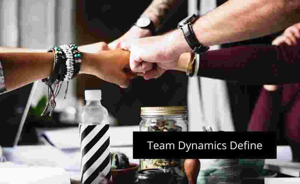 Team Dynamics Define